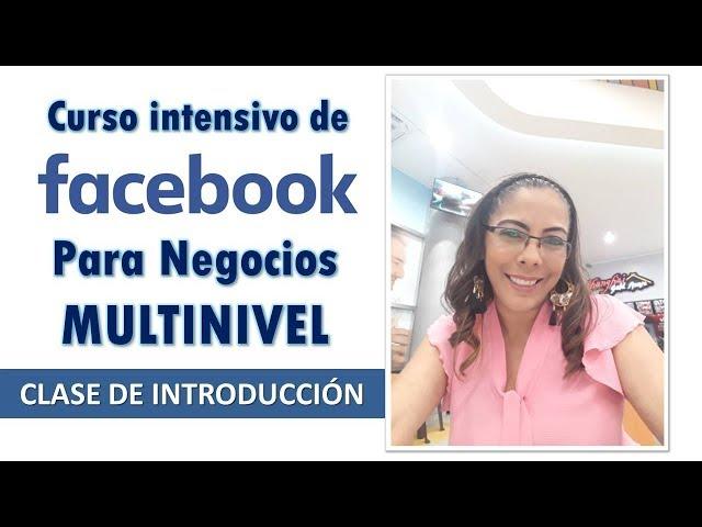 CURSO DE FACEBOOK MARKETING PARA MULTINIVEL - CLASE DE INTRODUCCIÓN