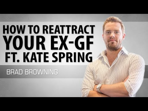 how to re-attract your ex-girlfriend (ft. kate spring!)