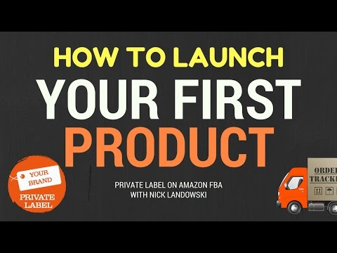 How To Launch Your First Private Label Product On Amazon With Nick Landowski