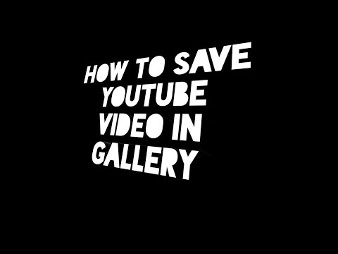 How To Save  Video In Gallery