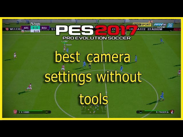 PES 2017] best camera settings without tools