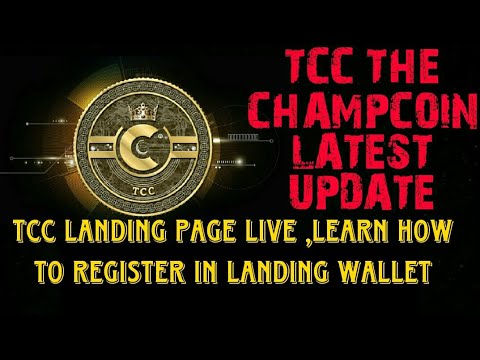 TCC the champcoin landing page is now live learn how to create id properly and landing our coin