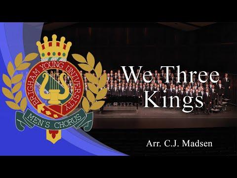 We Three Kings, Arr. Christopher J. Madsen | BYU Men's Chorus