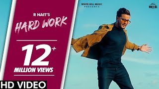 R Nait : HARD WORK (Official Video) PenduBoyz | Latest Punjabi Songs 2020 | White Hill Music