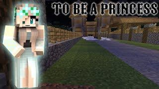 Princess In Disguise | Minecraft Roleplay| To Be a Princess Ep 4