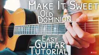 Make It Sweet Old Dominion Guitar Tutorial // Make It Sweet Guitar // Guitar Lesson #577