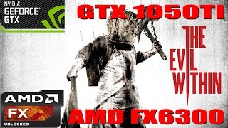 (1080p) The Evil Within Benchmark - GTX 1050 TI - AMD FX 6300 - Max Settings