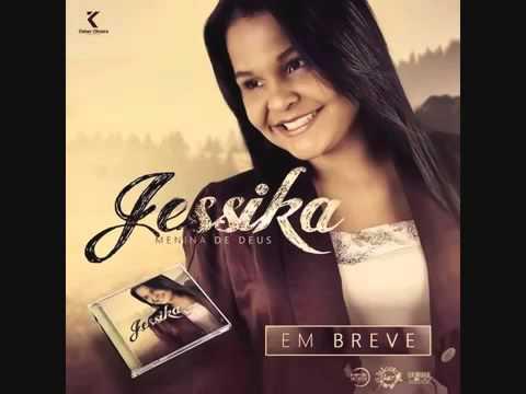 Jessica Menina de Deus CD Completo lançamento 2015