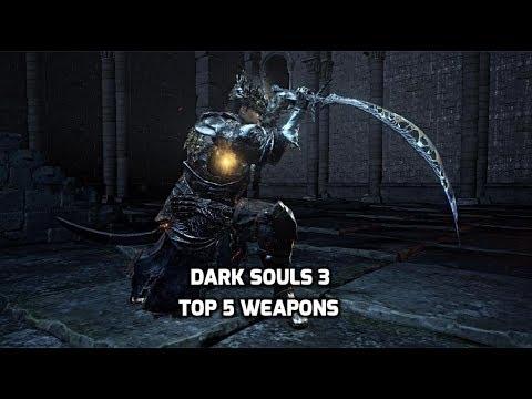 Dark Souls 3 Top 5 Weapons