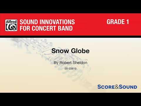 Snow Globe, by Robert Sheldon – Score & Sound