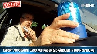 TATORT AUTOBAHN | JAGD AUF RASER & DRÄNGLER IN BRANDENBURG