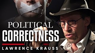 LAWRENCE KRAUSS - POLITICAL CORRECTNESS: How Is Education Being Effected By Culture? | London Real