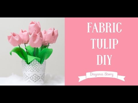 Tutorial: How to make fabric Tulips