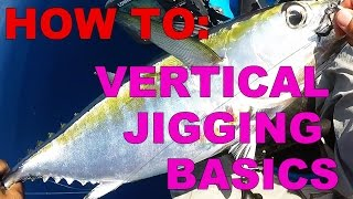 How To: Vertical Jigging Basic Techniques