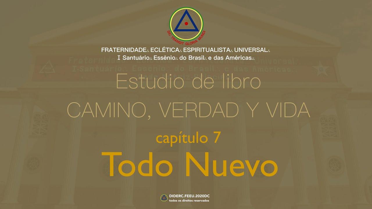 Estudio de libro CAMINO, VERDAD y VIDA - Cap. 7 Todo nuevo.