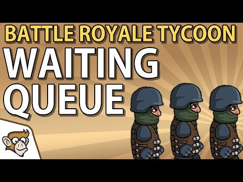 Code Monkey - Waiting Queue in Battle Royale Tycoon