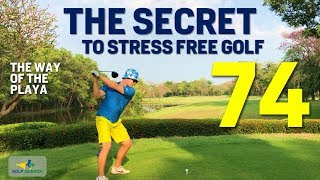 Stress Free Golf Secret ingredient - The Playing Focus How to Shoot 74