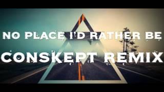 Clean Bandit feat. Jess Glynne - No Place I'd Rather Be (Conskept Remix)