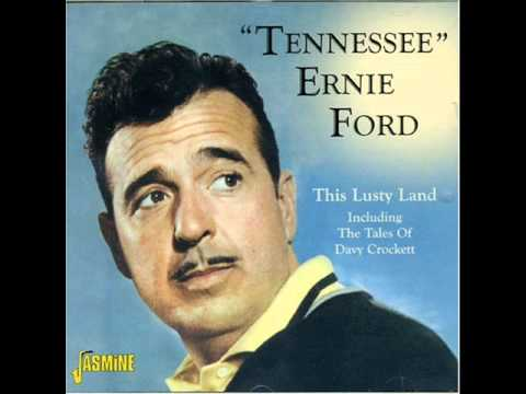 Tennessee Ernie Ford: The Ballad Of Davy Crockett [sent 4 times]