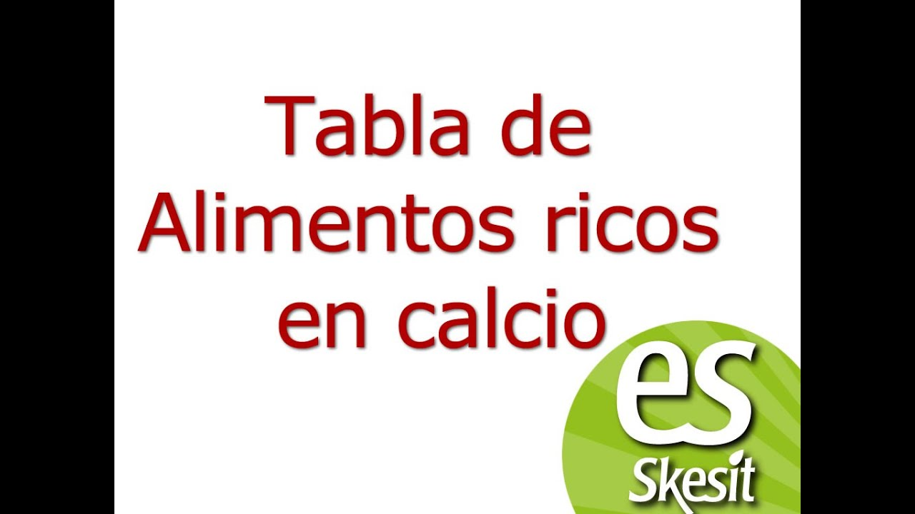 tabla de alimentos ricos en calcio - youtube