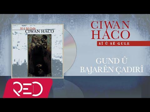 Ciwan Haco - Gund û Bajarên Çadirî (Official Audio)