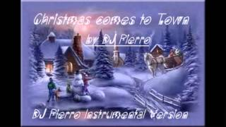 DJ  Pierro - When Christmas comes to Town (DJ Pierro Instrumental Version)