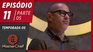 MASTERCHEF BRASIL (09/06/2019)   PARTE 5   EP 11   TEMP 06