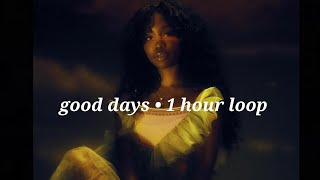 Download SZA• Good Days (1hour loop) :)