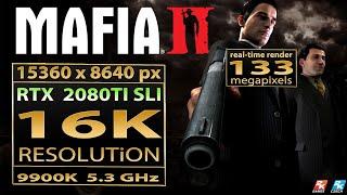 Mafia 2 16K resolution | Mafia II 16K resolution | RTX 2080 TI SLI 16K resolution