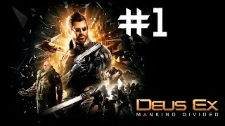 Прохождение Deus Ex: Mankind Divided Часть 1