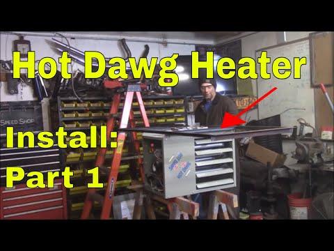 Hot Dawg 60,000 BTU Heater Install:  Part 1