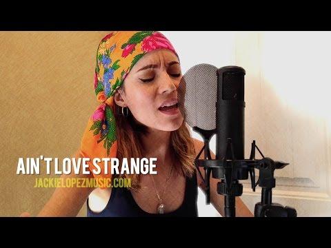 """""""Ain't Love Strange"""" - Stanaj Cover by Jackie Lopez Music"""