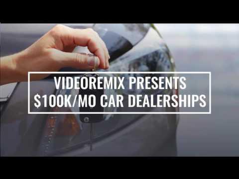(VideoRemix Series) Car Dealerships - $100,000/Mo Marketing Budget Businesses