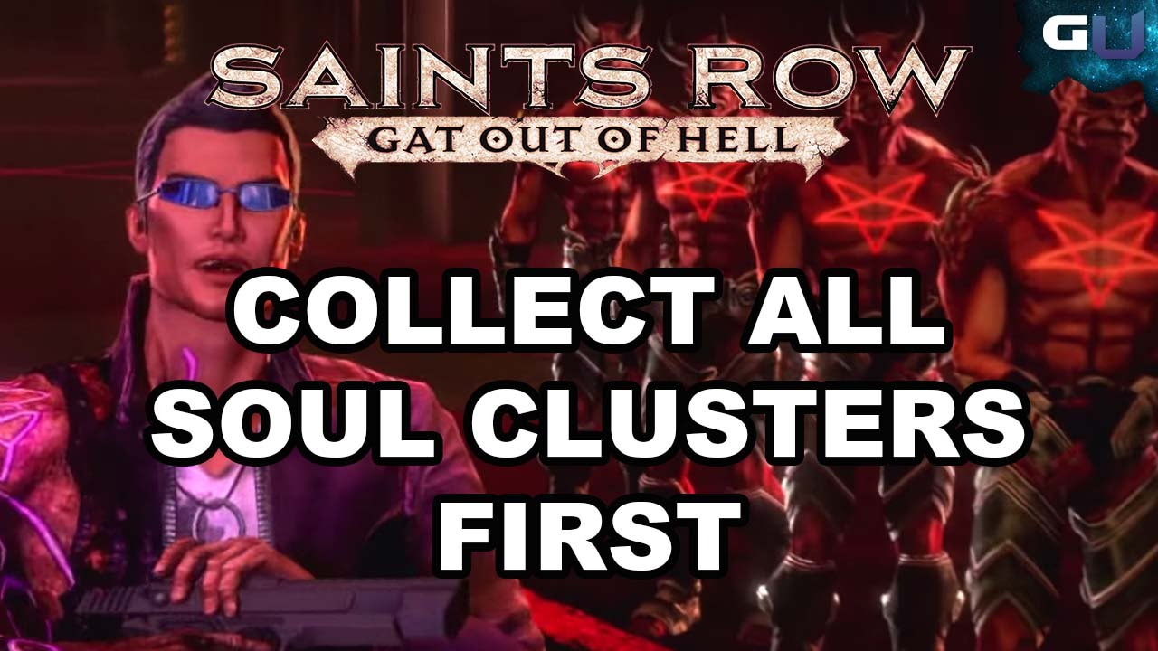 Saints Row Gat Out Of Hell How To Collect All Soul Clusters First
