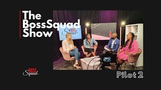 BossSquad Show - Pilot Show 2