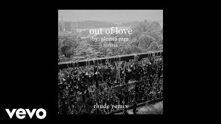 Alessia Cara - Out Of Love (Morgan Page Remix / Audio)