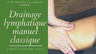 Drainage lymphatique Détente partie 4  jambe ( arrière)