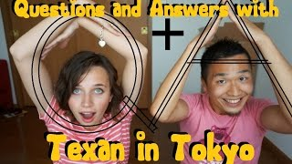 Q & A with Texan in Tokyo (質問コーナー)