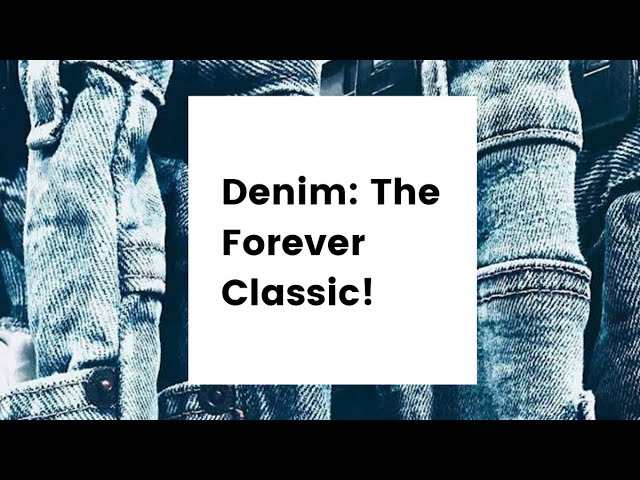 Denim: The Forever Classic!