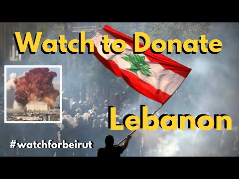 Watch To Donate To Beirut - Help Lebanon