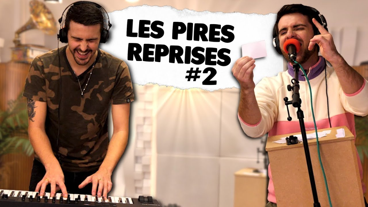 LES PIRES REPRISES MUSICALES #2 (Feat. Amixem) HD (720p)