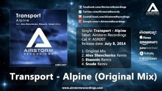 Transport - Alpine (Original Mix) [Airstorm Recordings] - PROMO