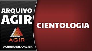 Cientologia - Arquivo AGIR [Preletor: Pr. Paulo Romeiro]