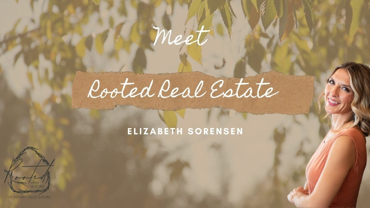 Meet Elizabeth Sorensen of Rooted Real Estate in Spokane, WA