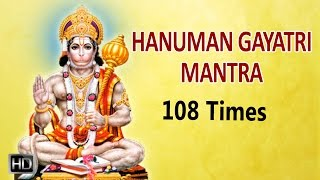 Shri Hanuman Gayatri Mantra - 108 Times Powerful Chanting - Mantra for Strength & Success