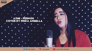 AZMI - PERNAH cover by FRIDA ANGELLA - Official Music Video - Leora Music Indonesia