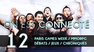 On est connecté #12 -- Paris Games Week - Les MMORPG sont-ils morts ?