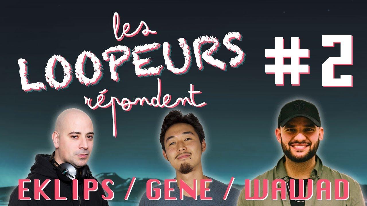 LES LOOPEURS REPONDENT #2 (EKLIPS/GENE/WAWAD)