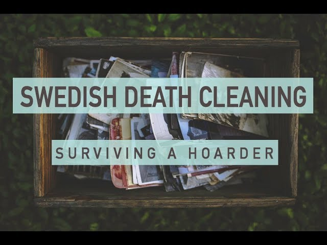 what you need to know about dostadning swedish death cleaning 1