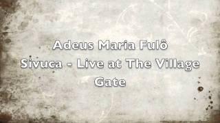adeus maria ful sivuca live at the village gate